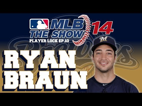 MLB 14 The Show Player Lock Ep.10: Ryan Braun