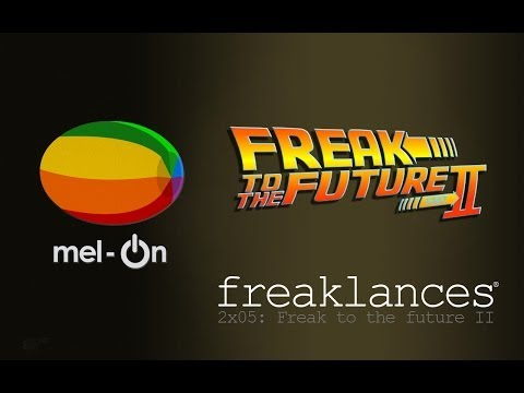freaklances.2×05.freak 2 the future, Part II