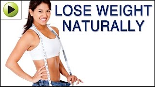 Lose Weight Natural Ayurvedic Home Remedies