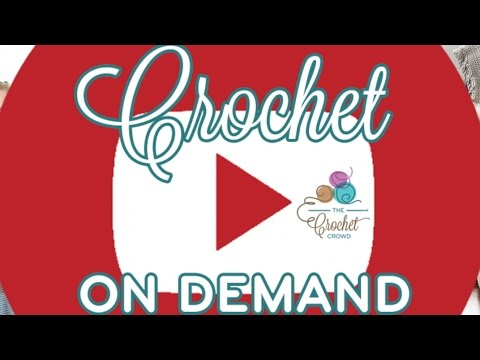 The Crochet Crowd - On Demand 24/7