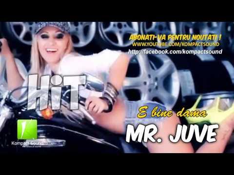 Mr. Juve - E bine dama HIT (Manele Tari)