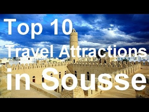 Sousse, Tunisia Travel Guide - Top 10 Must-See Attractions