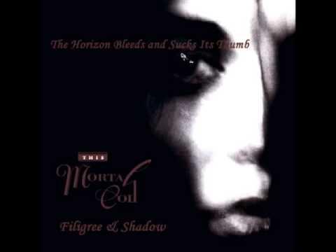 This Mortal Coil - The Horizon Bleeds and Sucks Its Thumb