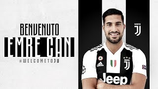 #WelcomeToJU: Emre Can is Bianconero!