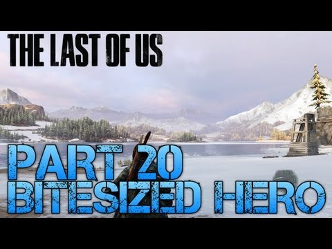 The Last of Us Gameplay Walkthrough - Part 20 - BITESIZED HERO (PS3 Gameplay HD)