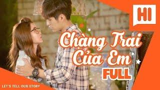 Chàng Trai Của Em - Tập Full - Phim Học Đường | Hi Team - FAPtv