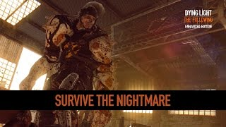 Dying Light: The Following Enhanced Edition - Nightmare Mód