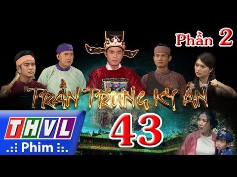 THVL | Trần Trung kỳ án - Tập cuối (Phần 2)