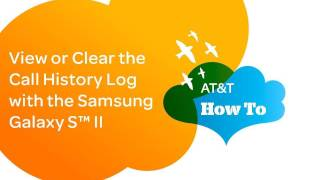 View Or Clear The Call History Log With The Samsung Galaxy
