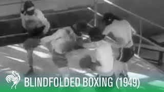 Blindfolded Mens Boxing: New Sport of 1949