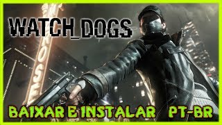 TUTORIAL Como Baixar E Instalar Watch_Dogs Completo