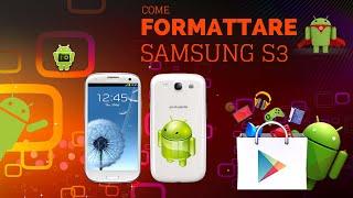 Come Formattare Un Samsung Galaxy S3