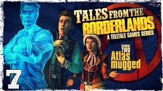 Tales From The Borderlands. #7: