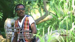 """Ararsa Gabbisa - Yaadachaasaa """"ያደቻሳ"""" (Oromiffa)"""