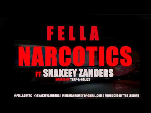 FELLA - NARCOTICS ft SNAKEEY ZANDERS