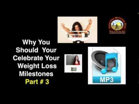 MP3 of Part # 3 Why You Should Celebrate Your Weight Loss Milestones on JOANBARS