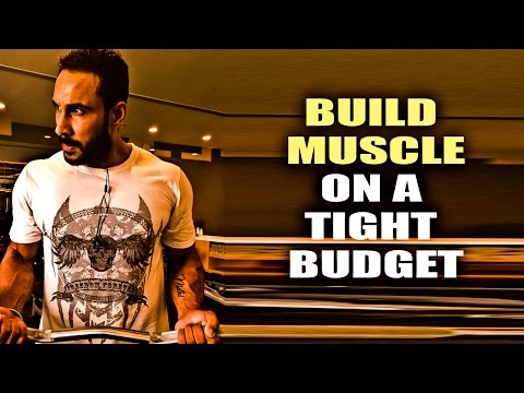 Build muscle on a tight budget