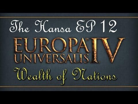 Europa Universalis 4 Wealth of Nations - The Hansa Merchant Republic Let's Play - Episode 12