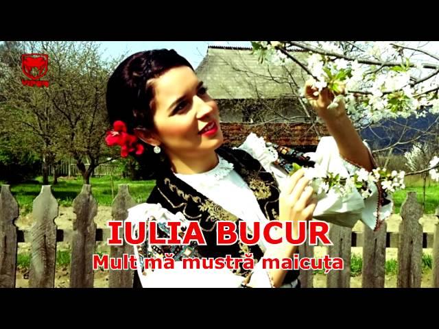 Iulia Bucur - Mult ma mustra maicuta