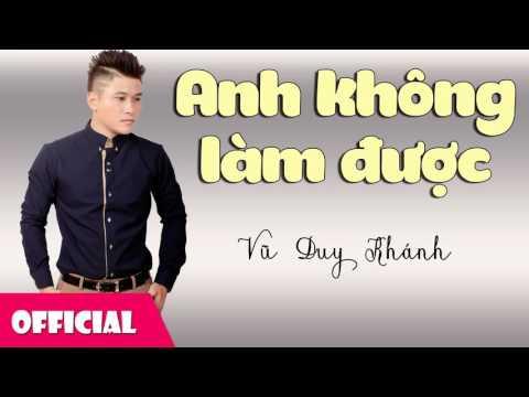 Anh Không Làm Được - Vũ Duy Khánh [Official Audio]
