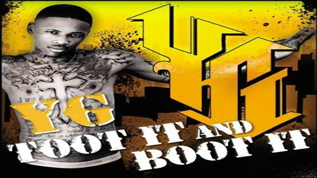 toot it and boot it yg feat ty hd