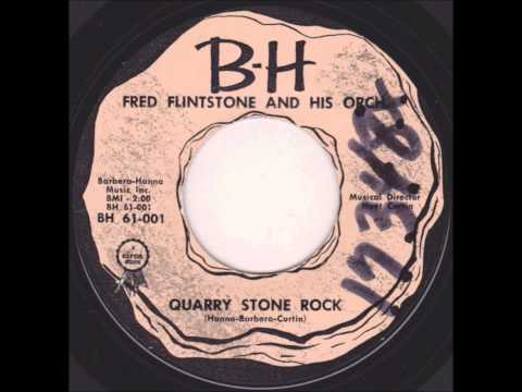 Fred Flinstone And His Orch. -  Quarry Stone Rock