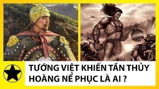 Vị Tướng Việt Khiến Tần Thủy Hoàng Phải Nể Phục Là Ai?