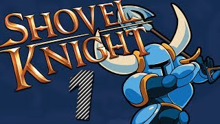 Shovel Knight Gameplay Walkthrough - Plains and Black Knight   Episode 1
