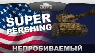 T26E4 SuperPershing от Jove - World of Tanks / Гайды по танкам