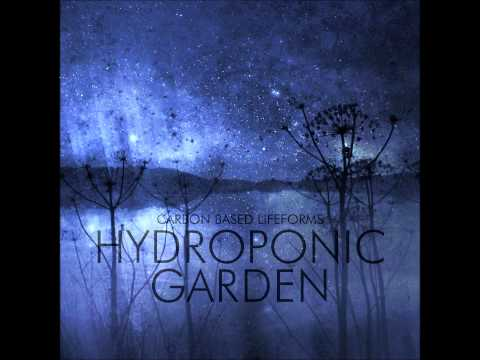 Carbon Based Lifeforms - Hydroponic Garden (2015 24-bit Remaster) [Full Album]