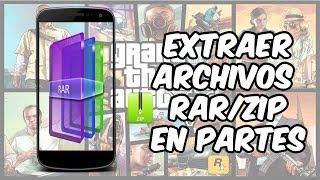 Extraer Archivos RAR/ZIP (Juegos) En PARTES Desde [Android