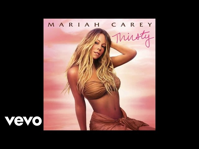 Mariah Carey - Thirsty (Audio) (Explicit)