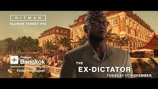 HITMAN - Tizenharmadik Elusive Target - The Ex-Dictator