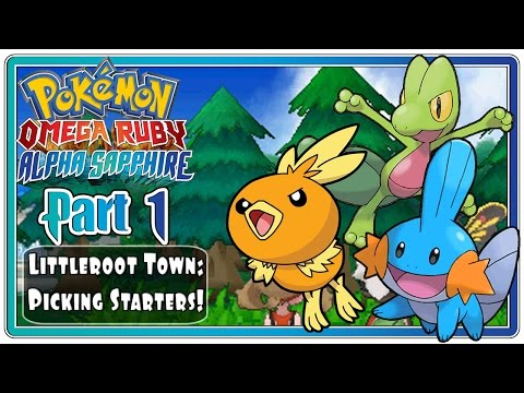 Pokemon Omega Ruby and Alpha Sapphire - Part 1: Littleroot Town | Picking Starters!  (FaceCam)