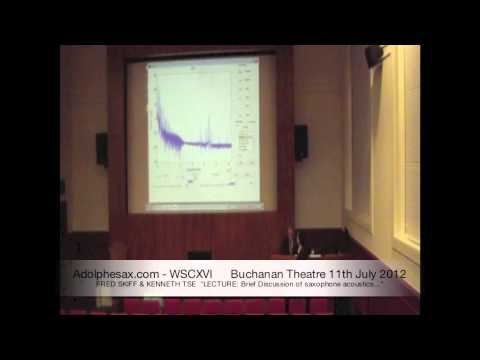 WSCXVI FRED SKIFF & KENNETH TSE   LECTURE  Brief Discussion of saxophone acoustics