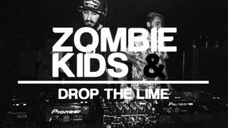 Zombie Club // Drop the Lime & The Zombie Kids