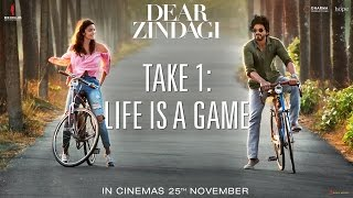 Dear Zindagi Take 1: Life Is A Game - Teaser -Alia Bhatt, ..
