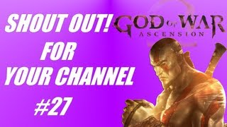 [Shout out for your channel #27- God of War Ascension (PS3 ga...]