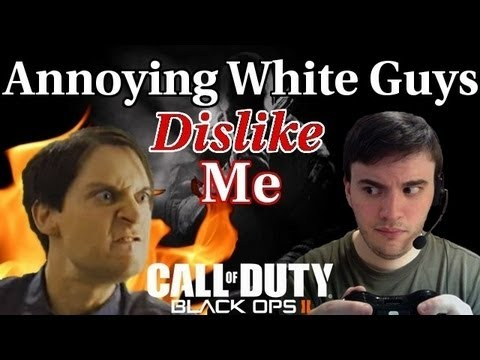 Annoying White Guys Dislike Me | Call of Duty: Black Ops II