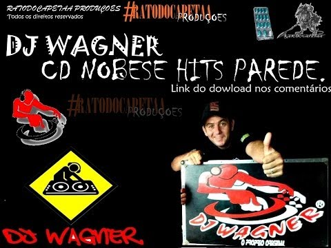DJ WAGNER - Cd Nobesi Hits Parede ( CD COMPLETO ) RESGATANDO AS RARIDADES