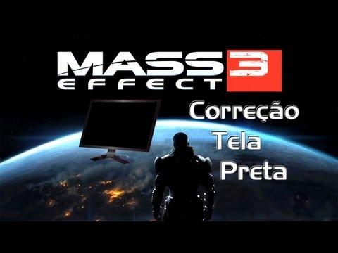 Mass Effect 3: Correção Tela Preta