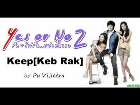 OST.Yes Or No 2 - Keep เก็บรัก (Keb Rak) by Pu Vijittra
