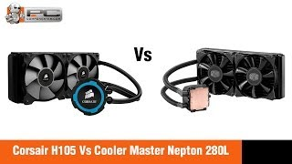 Comparativa Corsair H105 Vs Cooler Master Nepton 280L