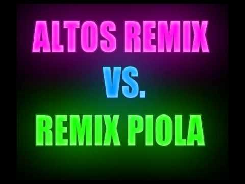 Altos Remix VS. Remix Piola [2013]