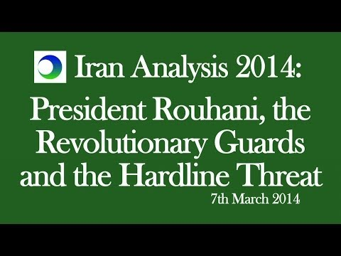 Iran Analysis 2014: President Rouhani, the Revolutionary Guards and Hardline Threat