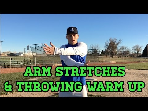 Baseball Arm Stretches and Throwing Warm Up