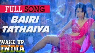 Bairi Tathaiyya - Wake Up India (2013) Video Song Hindi