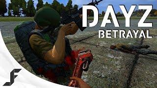 DayZ Standalone - The Betrayal