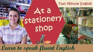 Stationery Vocabulary, At a stationery shop
