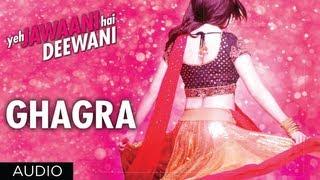 Ghagra Yeh Jawaani Hai Deewani Full Song Ranbir Kapoor